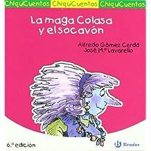 La maga Colasa y el socavón (Castellano - A Partir De 3 Años - Cuentos - Chiquicuentos)