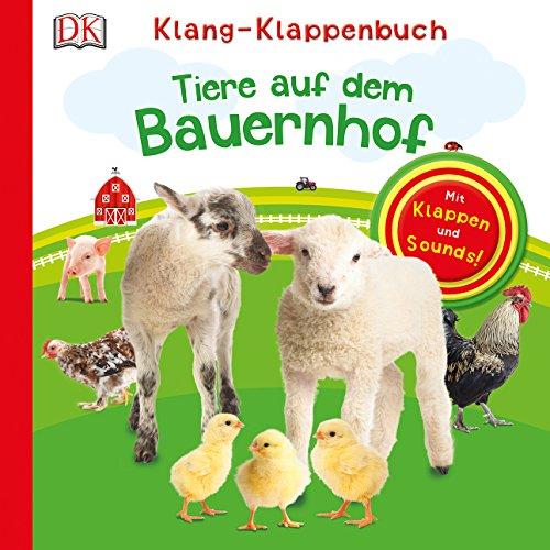 Klang-Klappenbuch. Tiere auf dem Bauernhof: Mit Klappen und Sounds