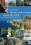 Sylvain Augier : Mes plus belles images vues du ciel