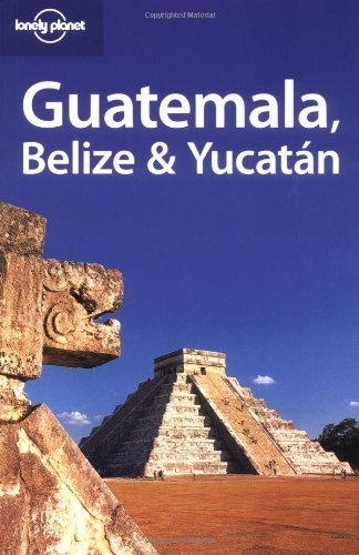 Guatemala, Belize and Yucatan (Lonely Planet Regional Guides) by Conner Gorry (2004-11-01)