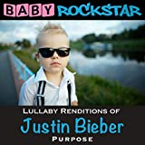 Lullaby Renditions of Justin Bieber - Purpose