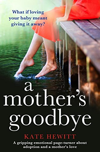 A Mother's Goodbye: A gripping emotional page turner about adoption and a mother's love (English Edition)