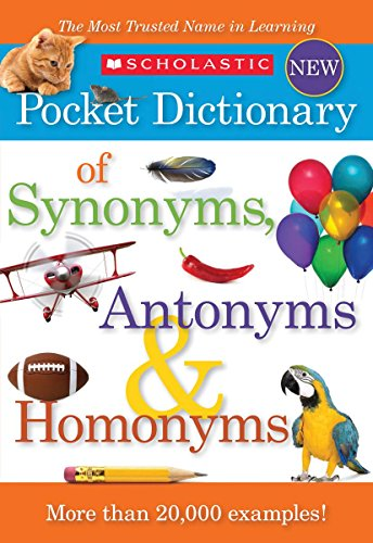 scholastic-pocket-dictionary-of-synonyms-antonyms-homonyms