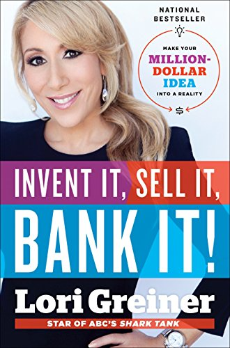 Invent It, Sell It, Bank It!: Make Your Million-Dollar Idea Into a Reality por Lori Greiner