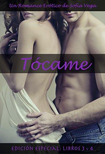 Tócame - Edición Especial: Libros 3 y 4: Un Romance Erótico eBook ...