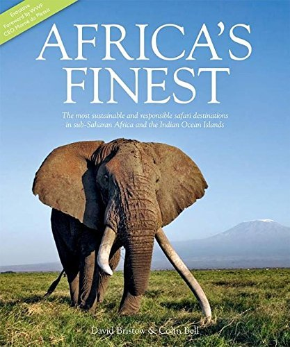 Africa's Finest: The Most Sustainable Responsible Safari Destinations in Sub-Saharan and the Indian Ocean Islands by Colin Bell (2013-12-15)