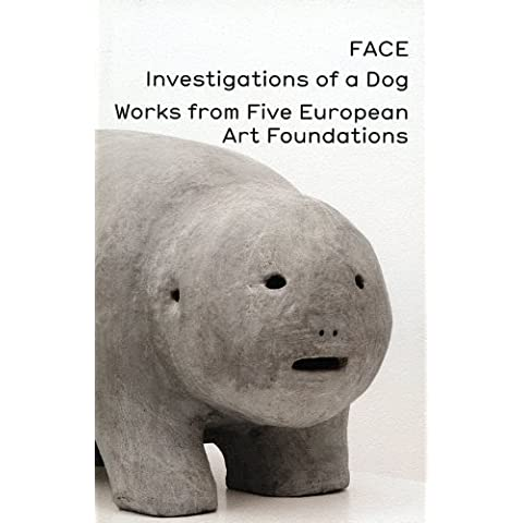 FACE, Investigations of a Dog: Works from Five European Art Foundations by Antonas, Aristide, Kherimi, Jonas Hassen, Martins, Rui Cardo (2011) Paperback - Jonas Dog