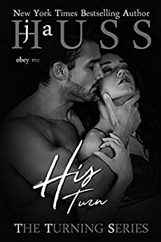 His Turn (The Turning Series Book 3) by [Huss, JA]