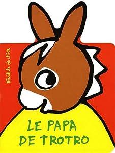 vignette de 'Le papa de Trotro (Guettier, Bénédicte)'