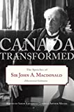 Canada Transformed: The Speeches of Sir John A. Macdonald