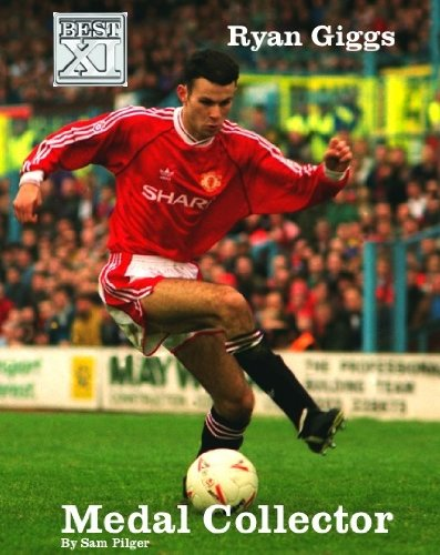 Ryan Giggs, Medal Collector (Best XI Legends Book 2) (English Edition) -