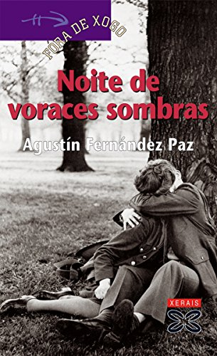 Noite de voraces sombras (Infantil E Xuvenil - Fóra De Xogo E-Book) por Agustín Fernández Paz