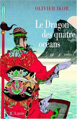 Le Dragon des quatre océans par Olivier Ikor, Liu Yan