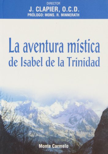 La aventura mística de Isabel de la Trinidad (Mística y Místicos) por Jean Clapier