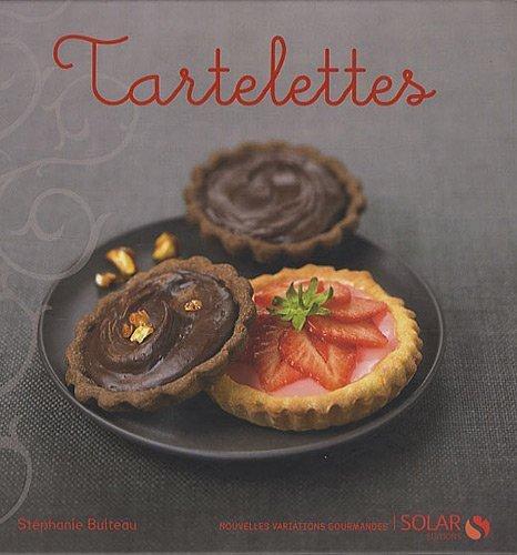Tartelettes de Bulteau. Stéphanie (2010) Broché