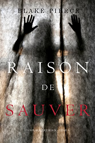 Raison de Sauver : Un polar Avery Black - Blake Pierce