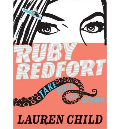 [ RUBY REDFORT TAKE YOUR LAST BREATH (RUBY REDFORT) ] BY Child, Lauren ( AUTHOR )May-14-2013 ( Hardcover )