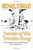 JEWELS OF THE YORUBA SONG: Poems Inspired by Classic and Contemporary Tracks of Yoruba Music