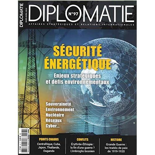Diplomatie N 97 Securite Énergétique - Mars/Avril 2019