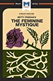 The Feminine Mystique (The Macat Library)