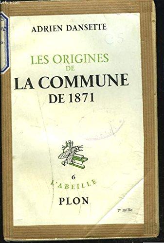 Les Origines de la Commune de 1871 par DANSETTE (Adrien)