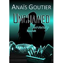 Unchained honesty - Unverhüllt: Band 3. Liebesroman