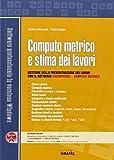 Computo metrico e stima dei lavori. Con CD-ROM