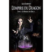 L'Empire du Dragon - Tome 3 : La Marque des Dieux (Emergence)