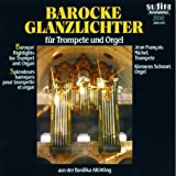 Antonio Vivaldi, Georg Friedrich Händel, Gottfried August Homilius, Tomaso Giovanni Albinoni, Wiliam Boyce: Barocke Glanzlichter Für Trompete Und Orgel