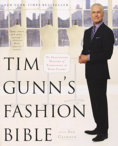 tim-gunns-fashion-bible-the-fascinating-history-of-everything-in-your-closet