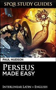 Perseus Made Easy (SPQR Study Guides Book 47) (English Edition) par [Hudson, Paul]