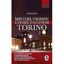 Misteri, crimini e storie insolite di Torino (eNewton Saggistica) (Italian Edition)