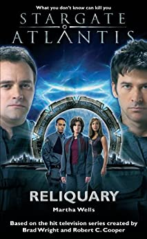STARGATE ATLANTIS: Reliquary (English Edition) di [Wells, Martha]