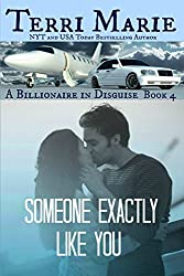 Someone Exactly Like You (A Billionaire in Disguise Book 4)
