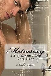 Metrosexy: A 21st Century Self-Love Story