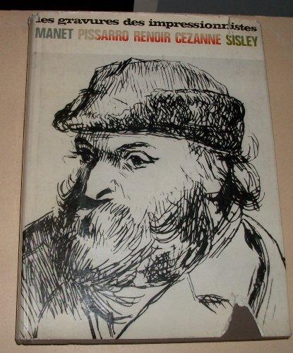 Les Gravures des Impressionnistes - Manet - Pissarro - Renoir - Cezanne - Sisley