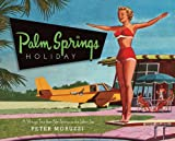 Palm Springs Holiday: A Vintage Tour from Palm Springs to the Saltan Sea