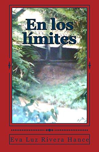 En los límites: Cuentos y leyendas de mi pueblo por Eva Luz Rivera Hance