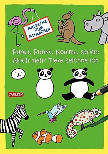 Punkt, Punkt, Komma Strich: Noch mehr Tiere zeichne ich: Tiere zeichnen Schritt für Schritt und mit lustigen Reimen