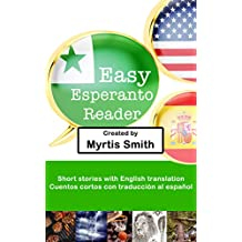 Easy Esperanto Reader: Short stories with translations in English and Spanish  (English Edition)