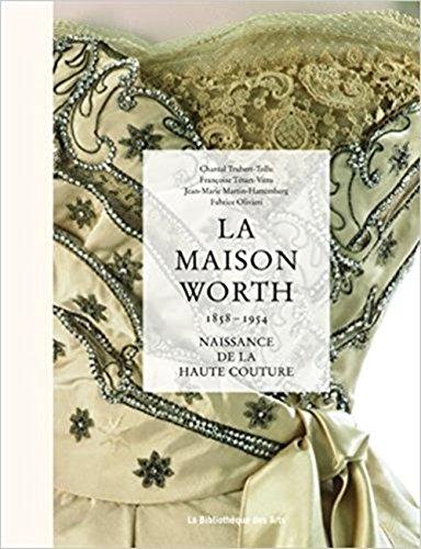 La maison Worth (1858-1954) : Naissance de la haute couture