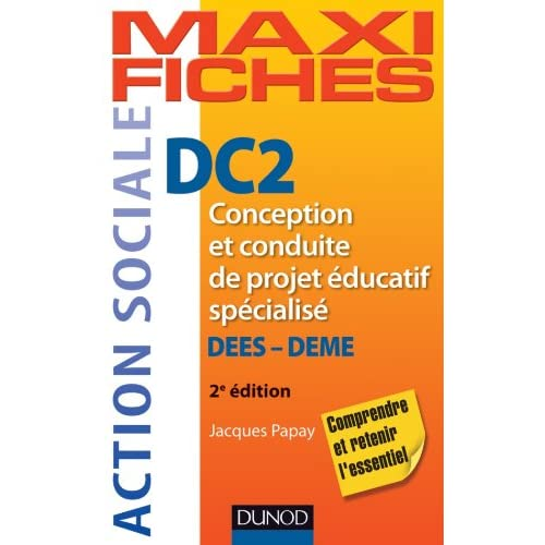 Maxi Fiches. DC2 Conception et conduite de projet éducatif spécialisé, DEES-DEME - 2e ed
