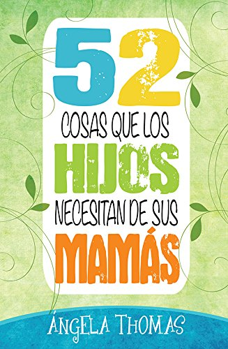 Portada del libro 52 Cosas Que Los Hijos Necesitan de Sus Mamas = 52 Things Sons Need from Their Moms