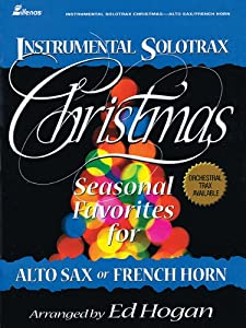 Seasonal Favorites for Alto Sax or French Horn (Instrumental Solotrax Christmas)