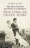 Mein Leben mit Franz Marc von Maria Marc