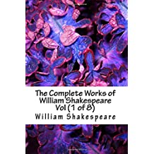 The Complete Works of William Shakespeare Vol (1 of 8)