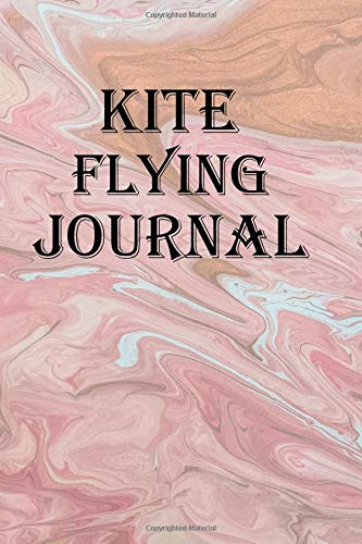 Kite Flying Journal: Record your kite flying adventures por Lawrence Westfall
