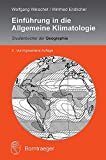 Einführung in die Allgemeine Klimatologie (Studienbücher der Geographie)