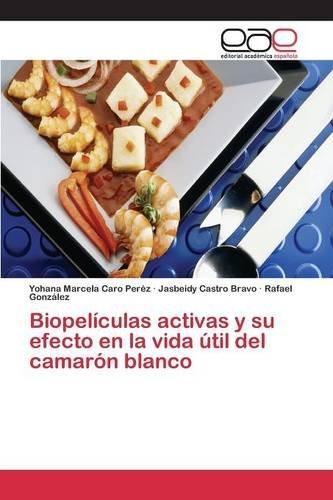 Biopelículas activas y su efecto en la vida útil del camarón blanco por Caro Peréz Yohana Marcela