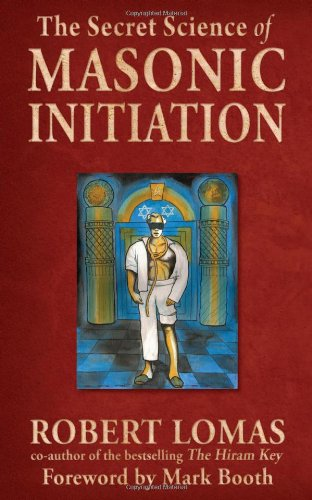Secret Science of Masonic Initiation por Robert Lomas